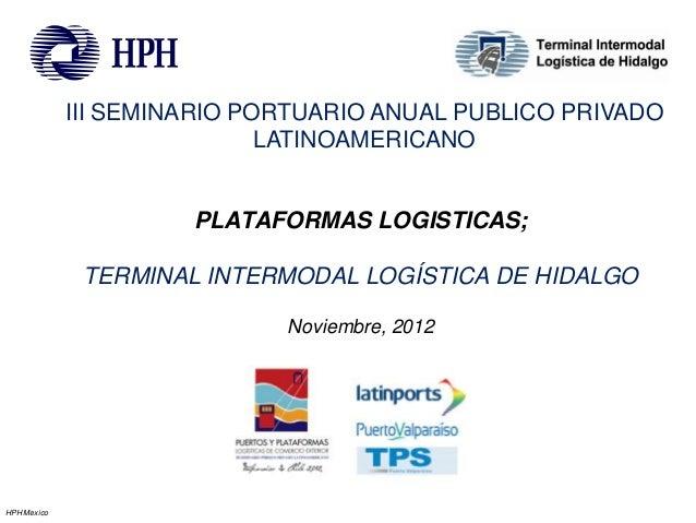 III SEMINARIO PORTUARIO ANUAL PUBLICO PRIVADO                             LATINOAMERICANO                      PLATAFORMAS...