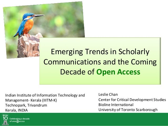 Emerging Trends in Scholarly                      Communications and the Coming                          Decade of Open Ac...