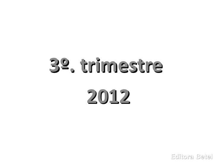 3º. trimestre     2012