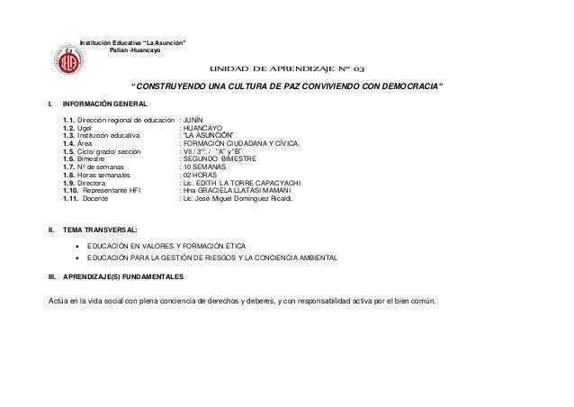 """UNIDAD DE APRENDIZAJE Nº 03 """"CONSTRUYENDO UNA CULTURA DE PAZ CONVIVIENDO CON DEMOCRACIA"""" I. INFORMACIÓN GENERAL 1.1. Direc..."""