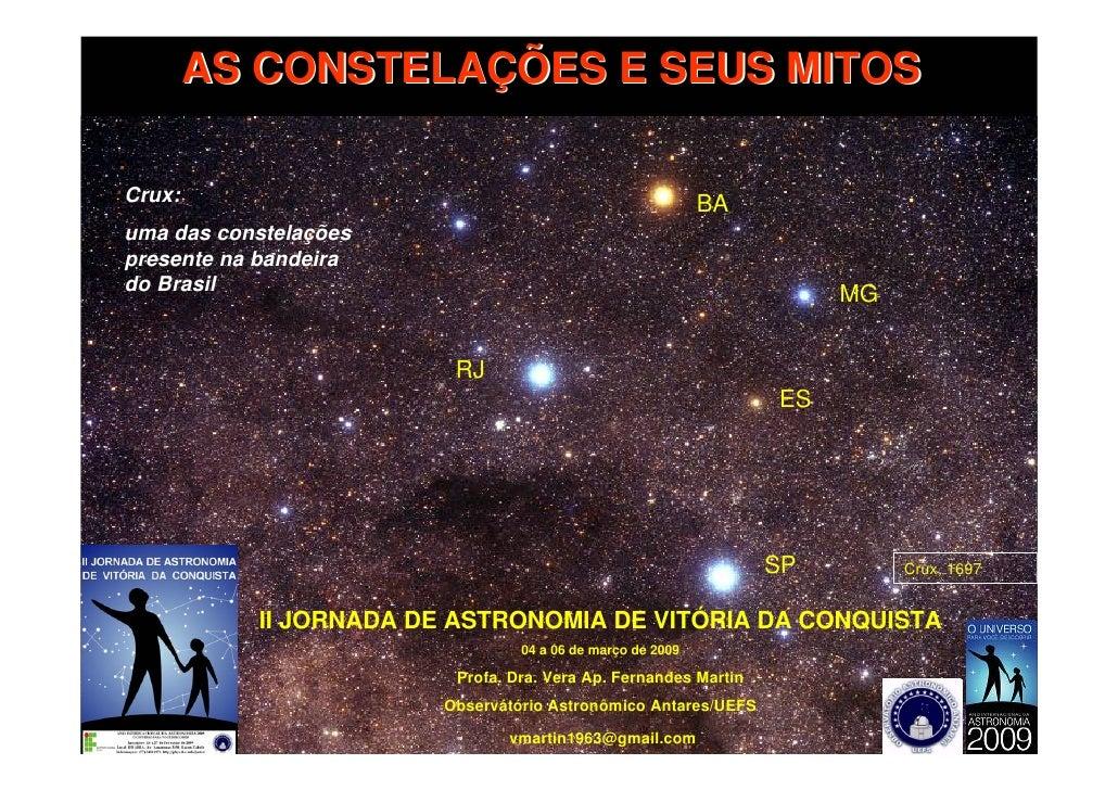 AS CONSTELAÇÕES E SEUS MITOS  Crux:                                                       BA uma das constelações presente...