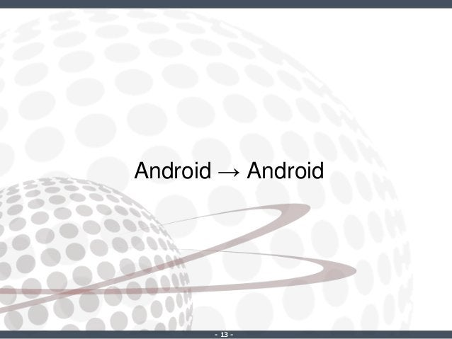 ‐ 13 ‐ Android → Android