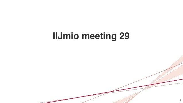 1 IIJmio meeting 29
