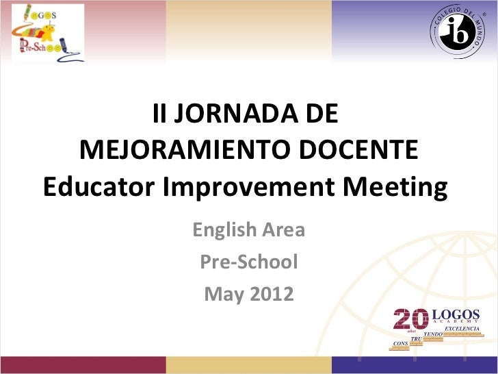 II JORNADA DE  MEJORAMIENTO DOCENTEEducator Improvement Meeting          English Area           Pre-School           May 2...