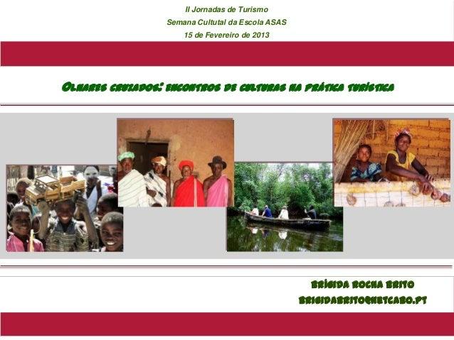 II Jornadas de Turismo                   Semana Cultutal da Escola ASAS                       15 de Fevereiro de 2013OLHAR...
