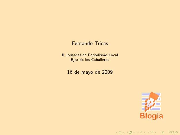 Fernando Tricas  II Jornadas de Periodismo Local       Ejea de los Caballeros     16 de mayo de 2009