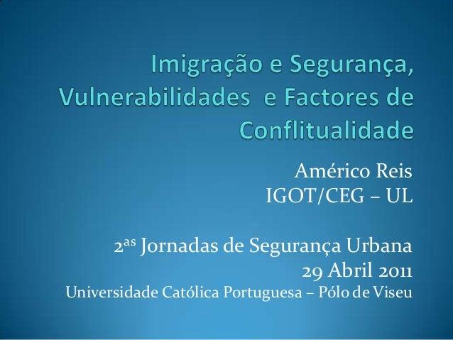 Américo Reis                           IGOT/CEG – UL      2as Jornadas de Segurança Urbana                           29 Ab...