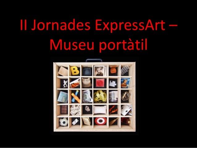 II Jornades ExpressArt – Museu portàtil