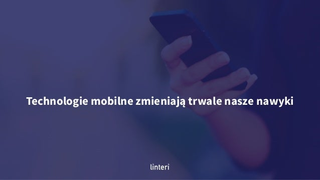 Technologie mobilne zmieniają trwale nasze nawyki