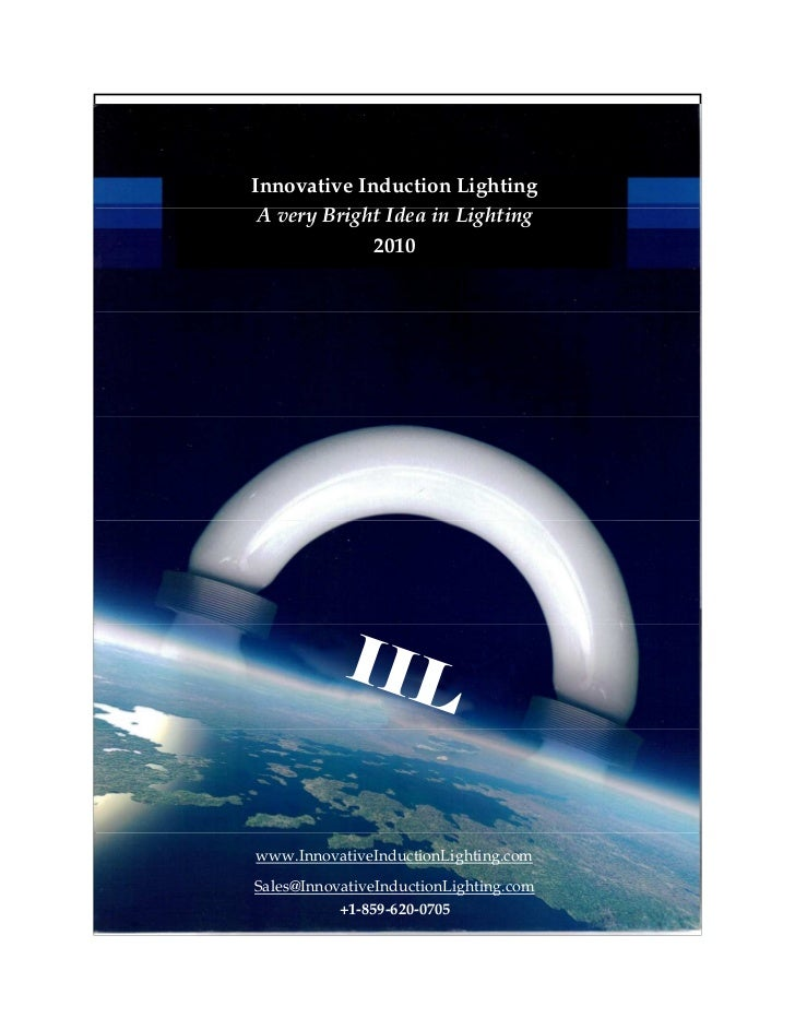 Innovative Induction Lighting  A very Bright Idea in Lighting              2010                IIL  www.InnovativeInductio...