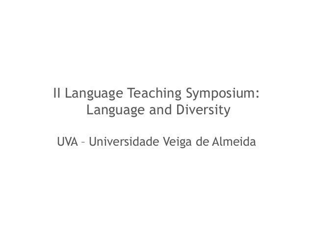 II Language Teaching Symposium: Language and Diversity UVA – Universidade Veiga de Almeida