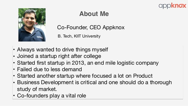 About Me Co-Founder, CEO Appknox • Always wanted to drive things myself  • Joined a startup right after college  • Started...