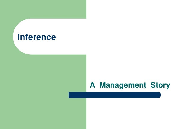 Inference<br />A  Management  Story<br />
