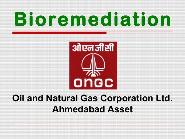 Bioremediation Oil and Natural Gas Corporation Ltd. Ahmedabad Asset
