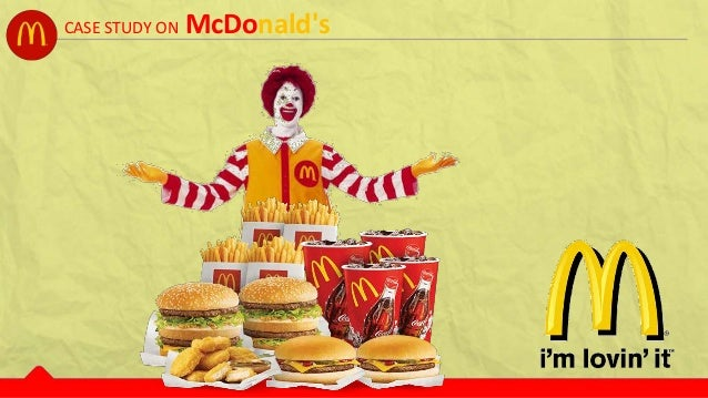 case study on mcdonald Mcdonald's is the most popular 'fast food' service retailer in the world, with more than 30,000 restaurants in over 119 countries serving approximately 50 million people every day (mcdonald's, 2005.