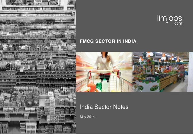 FMCG SECTOR IN INDIA India Sector Notes May 2014
