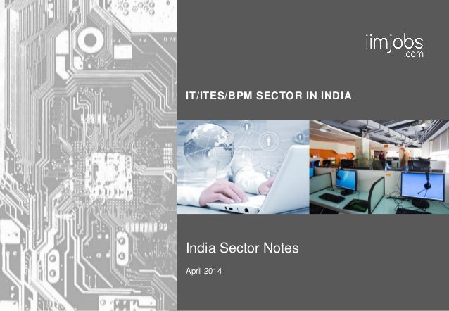 IT/ITES/BPM SECTOR IN INDIA India Sector Notes April 2014