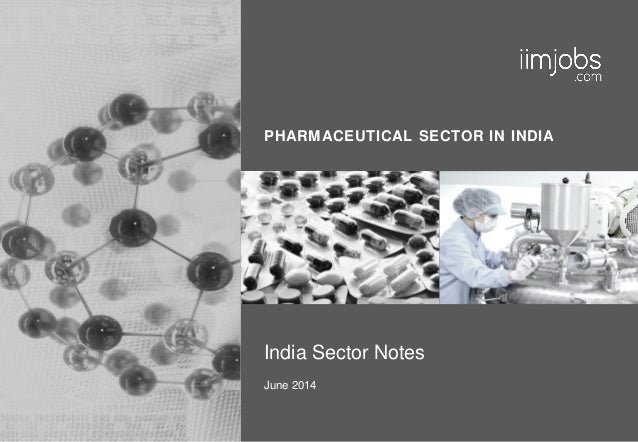 PHARMACEUTICAL SECTOR IN INDIA India Sector Notes June 2014