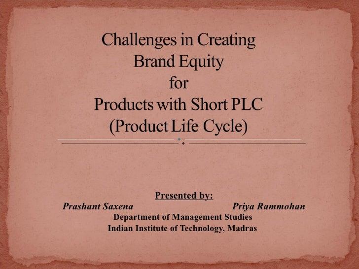 Presented by: Prashant Saxena                         Priya Rammohan           Department of Management Studies          I...