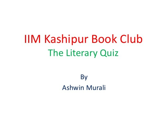 IIM Kashipur Book Club The Literary Quiz By Ashwin Murali