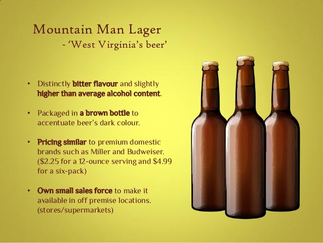 mountain man brewing company essay Free essay: mountain man brewing company case the purpose of this case  study is to explore the implications for expanding the products offered by  mountain.