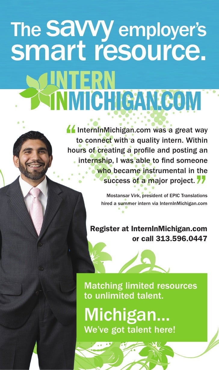 "The savvy employer's smart resource.       "" InternInMichigan.com was a great way        to connect with a quality intern...."