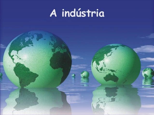 A indústria