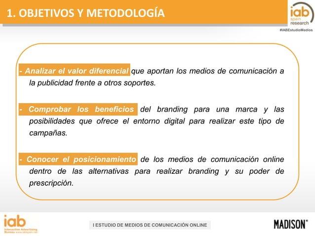 1. OBJETIVOS Y METODOLOGÍA #IABEstudioMedios  - Analizar el valor diferencial que aportan los medios de comunicación a la ...
