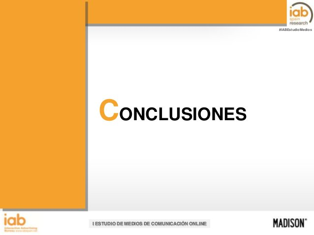 #IABEstudioMedios  CONCLUSIONES  I ESTUDIO DE MEDIOS DE COMUNICACIÓN ONLINE