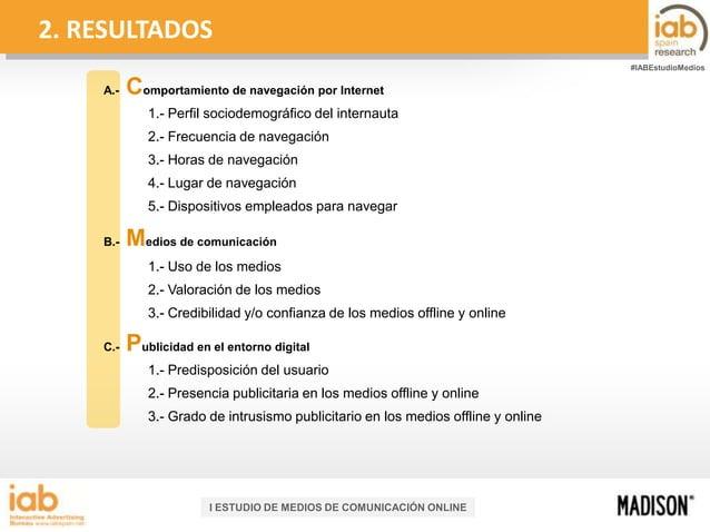 2. RESULTADOS #IABEstudioMedios  A.-  Comportamiento de navegación por Internet 1.- Perfil sociodemográfico del internauta...