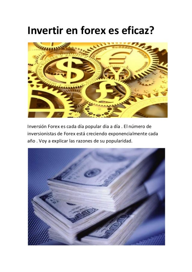Invertir en forex es eficaz?  Inversión Forex es cada día popular dia a día . El número de inversionistas de Forex está cr...