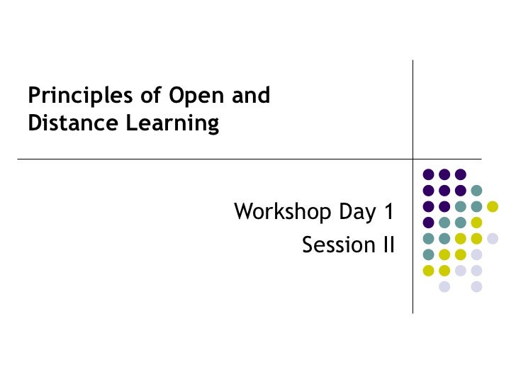Principles of Open and  Distance Learning Workshop Day 1 Session II