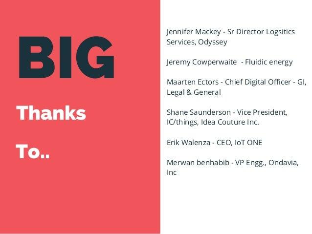 BIG Thanks To.. Jennifer Mackey -Sr Director Logsitics Services,Odyssey Jeremy Cowperwaite -Fluidic energy Maarten Ect...