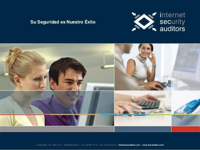 Su Seguridad es Nuestro Éxito  c. Santander, 101. Edif. A. 2º I 08030 Barcelona I Tel.: 93 305 13 18 I Fax: 93 278 22 48 I...