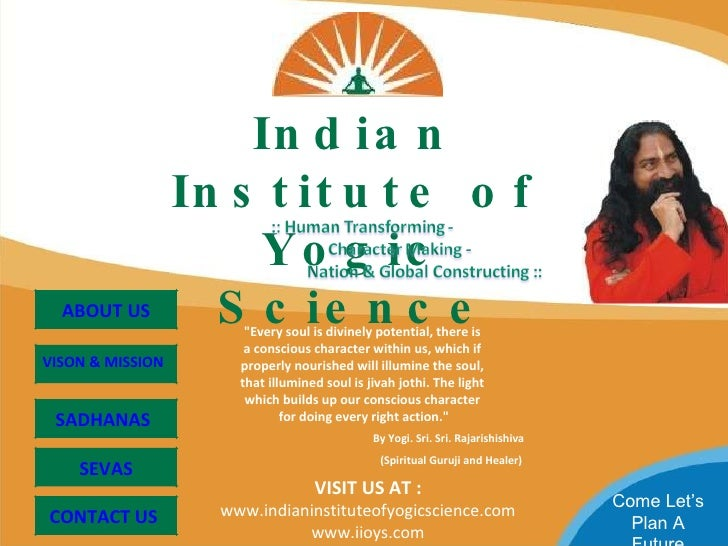"Indian Institute of Yogic Science ""Every soul is divinely potential, there is  a conscious character within us, which..."