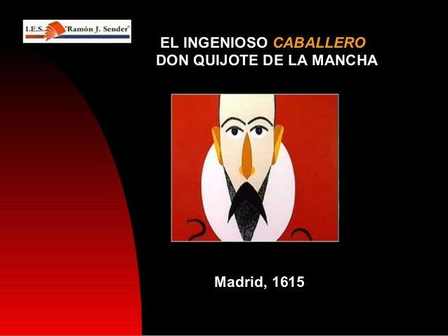 Madrid, 1615Madrid, 1615 EL INGENIOSO CABALLERO DON QUIJOTE DE LA MANCHA