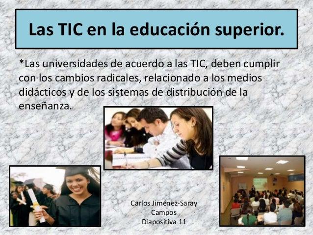 *Las universidades de acuerdo a las TIC, deben cumplir con los cambios radicales, relacionado a los medios didácticos y de...