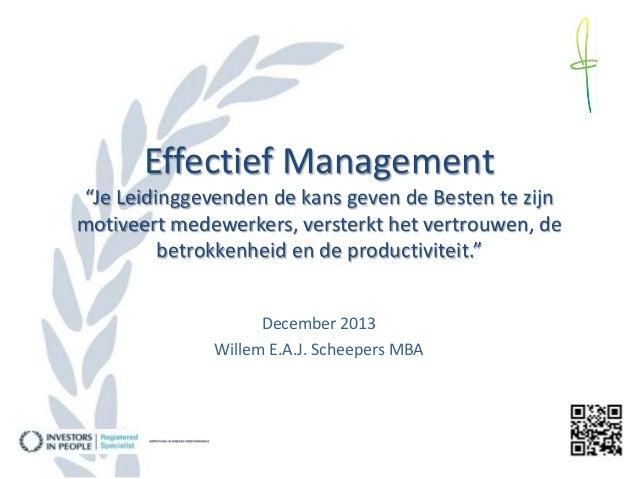 """Effectief Management """"Je Leidinggevenden de kans geven de Besten te zijn motiveert medewerkers, versterkt het vertrouwen, ..."""