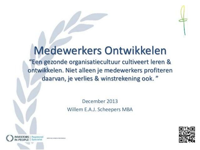"""Medewerkers Ontwikkelen """"Een gezonde organisatiecultuur cultiveert leren & ontwikkelen. Niet alleen je medewerkers profite..."""