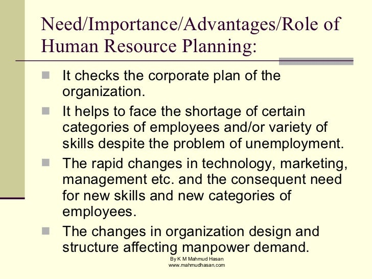 advantages disadvantages of human resource planning For a project manager, it is imperative to know about the human resource planning human resource planning - features & limitations article.