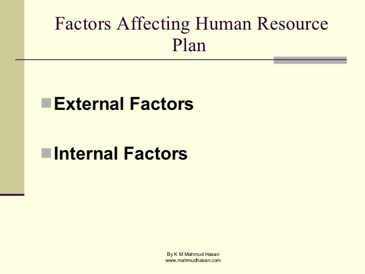 external factors affecting human resources These instructions should accompany the ocr resource 'human resource  planning' which  according to the constraints of internal and external factors.