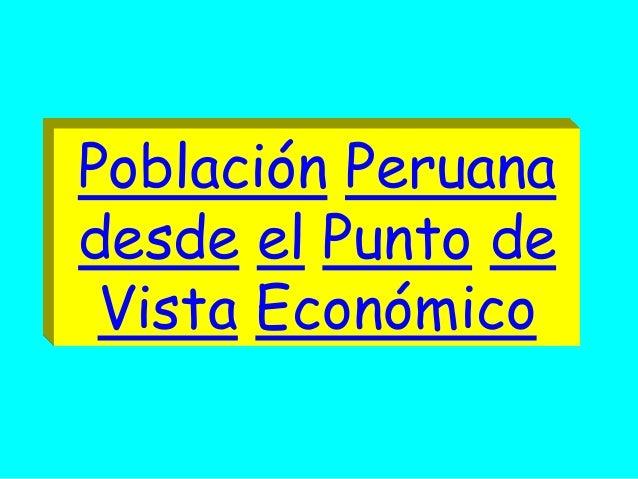 Población Peruana desde el Punto de Vista Económico