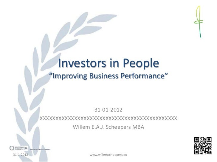 "Investors in People              ""Improving Business Performance""                               31-01-2012            XXXX..."