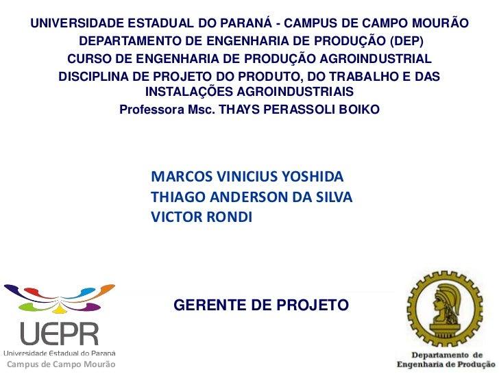 UNIVERSIDADE ESTADUAL DO PARANÁ - CAMPUS DE CAMPO MOURÃO           DEPARTAMENTO DE ENGENHARIA DE PRODUÇÃO (DEP)         CU...