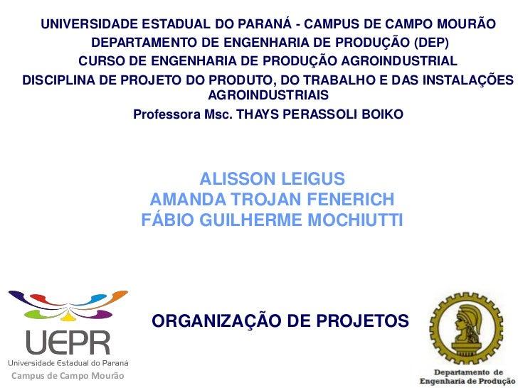 UNIVERSIDADE ESTADUAL DO PARANÁ - CAMPUS DE CAMPO MOURÃO           DEPARTAMENTO DE ENGENHARIA DE PRODUÇÃO (DEP)          C...