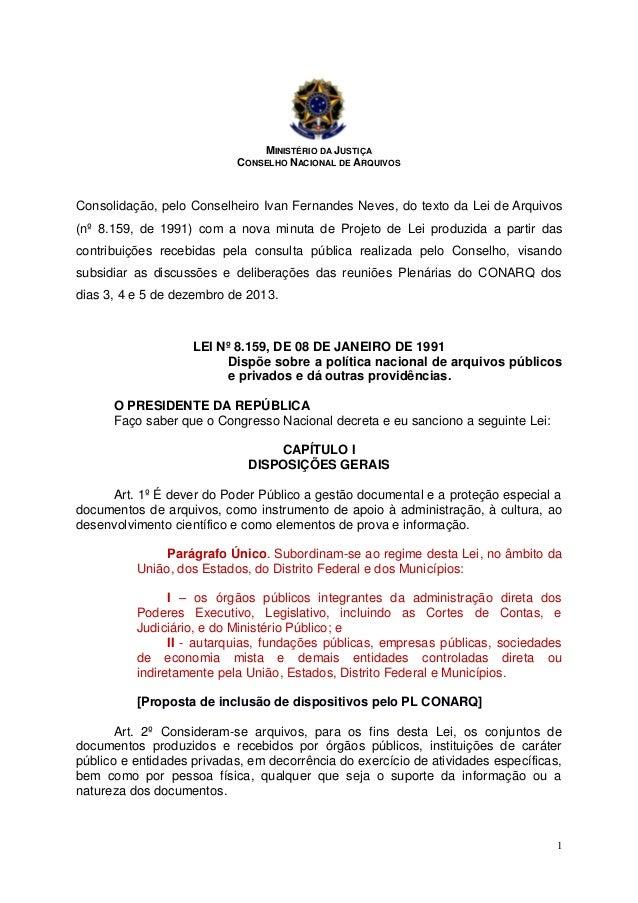 MINISTÉRIO DA JUSTIÇA CONSELHO NACIONAL DE ARQUIVOS  Consolidação, pelo Conselheiro Ivan Fernandes Neves, do texto da Lei ...