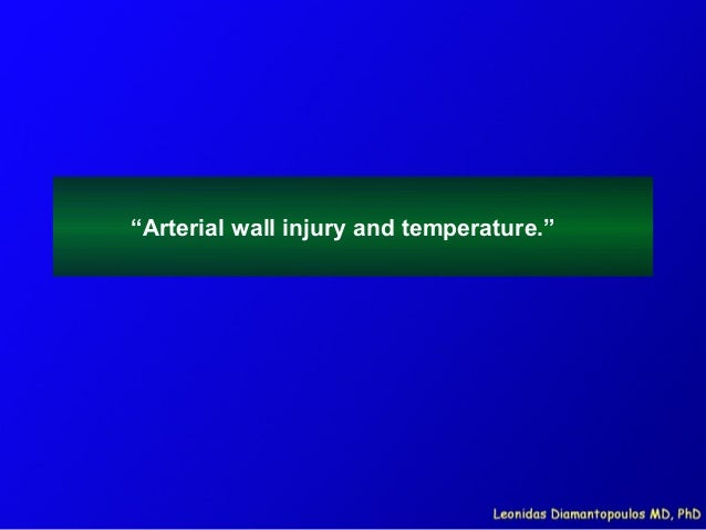 """Arterial wall injury and temperature."""