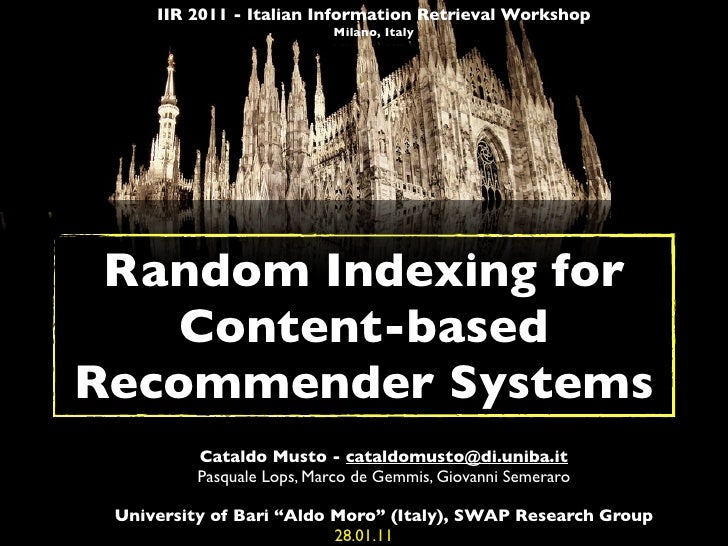 IIR 2011 - Italian Information Retrieval Workshop                           Milano, Italy Random Indexing for    Content-b...