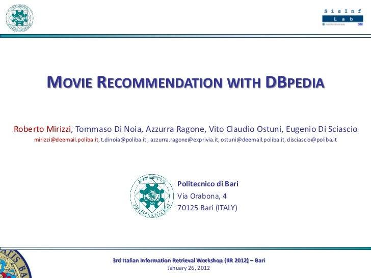 MOVIE RECOMMENDATION WITH DBPEDIARoberto Mirizzi, Tommaso Di Noia, Azzurra Ragone, Vito Claudio Ostuni, Eugenio Di Sciasci...