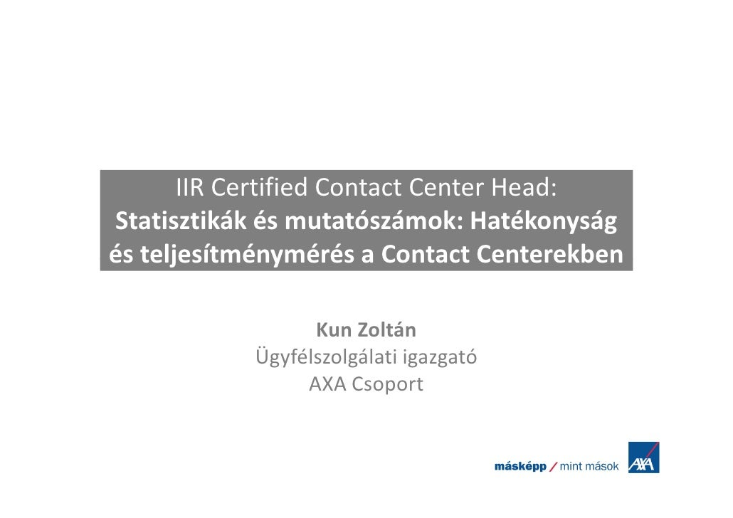 IIR Certified Contact Center Head:Statisztikák és mutatószámok: Hatékonyságés teljesítménymérés a Contact Centerekben     ...